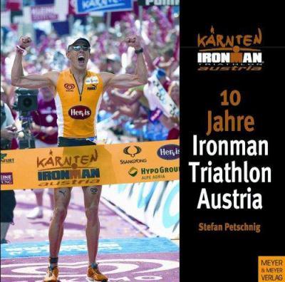 10 Jahre Ironman Triathlon Austria 9783898992619