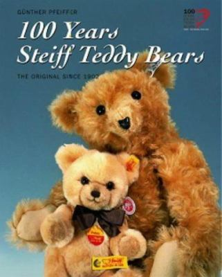 100 Years Steiff Teddy Bears 9783893659548