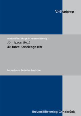 40 Jahre Parteiengesetz: Symposium Im Deutschen Bundestag 9783899717655