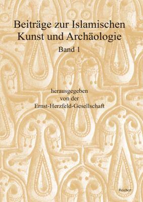 Beitrage Zur Islamischen Kunst Und Archaologie