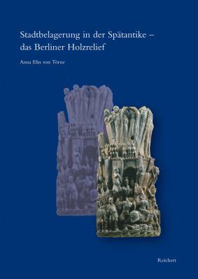 Stadtbelagerung in Der Spatantike - Das Berliner Holzrelief 9783895007774