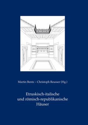Etruskisch-Italische Und Romisch-Republikanische Hauser 9783895007798