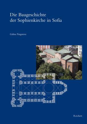 Die Baugeschichte Der Sophienkirche in Sofia 9783895007842