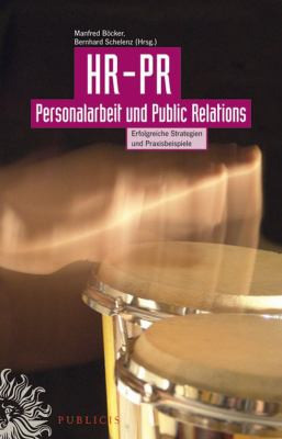 HR-PR Personalarbeit Und Public Relations: Erfolgreiche Strategien Und Praxisbeispiele 9783895783258