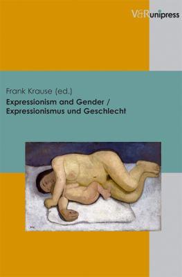 Expressionism and Gender / Expressionismus Und Geschlecht 9783899717174