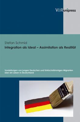 Integration ALS Ideal - Assimilation ALS Realitat: Vorstellungen Von Jungen Deutschen Und Turkischstammigen Migranten Uber Ein Leben in Deutschland 9783899717839