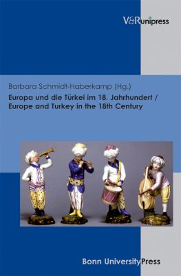 Europa Und Die Turkei Im 18. Jahrhundert / Europe and Turkey in the 18th Century 9783899717952