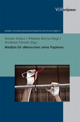 Medizin Fur Menschen Ohne Papiere: Menschenrechte Und Ethik in Der Praxis Des Gesundheitssystems 9783899718447