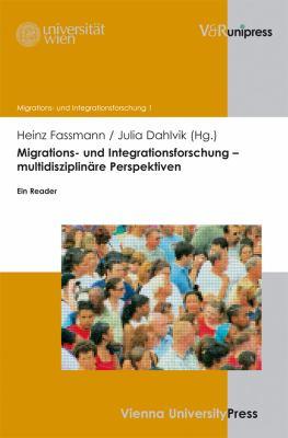 Migrations- Und Integrationsforschung - Multidisziplinare Perspektiven: Ein Reader 9783899718454