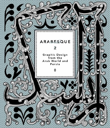Arabesque 2: Graphic Design from the Arab World and Persia 9783899553307