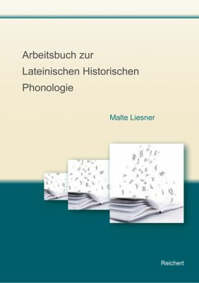 Arbeitsbuch Zur Lateinischen Historischen Phonologie 9783895008597