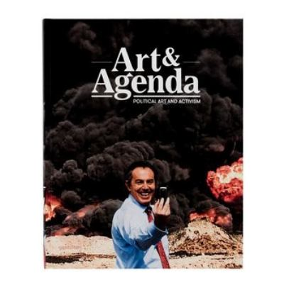 Art & Agenda: Political Art and Activism 9783899553420