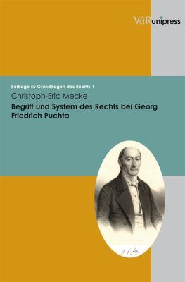 Begriff Und System Des Rechts Bei Georg Friedrich Puchta 9783899715064
