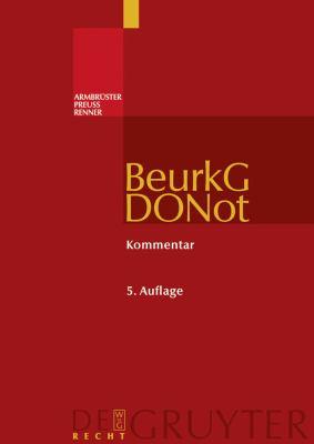 Beurkundungsgesetz Und Dienstordnung F R Notarinnen Und Notare: Kommentar 9783899495317