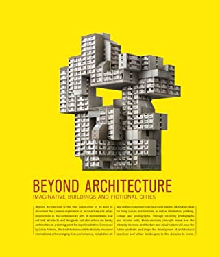 Beyond Architecture: Imaginative Buildings and Fictional Cities 9783899552355