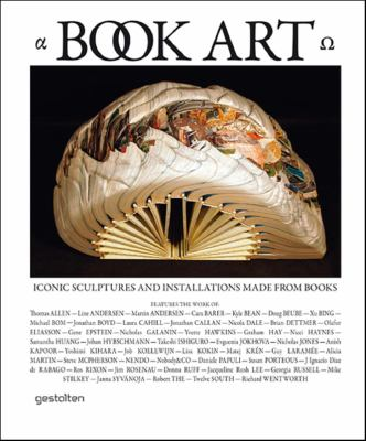 Book Art: Iconic Sculptures and Installations Made from Books