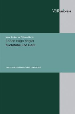 Buchstabe Und Geist: Pascal Und Die Grenzen Der Philosophie 9783899717907