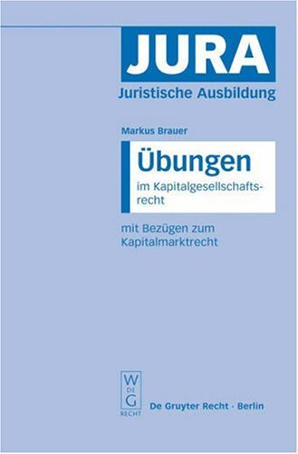 Bungen Im Kapitalgesellschaftsrecht Mit Bez Gen Zum Kapitalmarktrecht 9783899492446