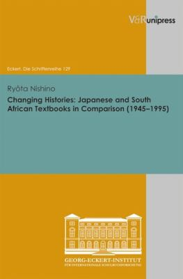 Changing Histories: Japanese and South African Textbooks in Comparison (1945-1995) 9783899718164