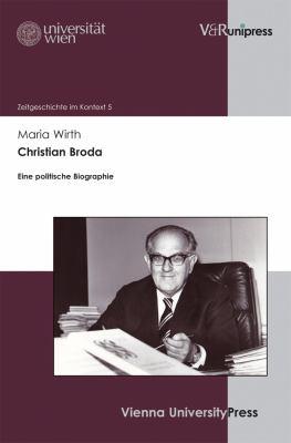 Christian Broda: Eine Politische Biographie 9783899718294