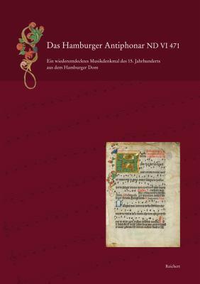 Das Hamburger Antiphonar ND VI 471: Ein Wiederentdecktes Musikdenkmal Aus Dem 15. Jahrhundert Aus Dem Hamburger Dom. Einfuhrung - Edition - Faksimile 9783895007569