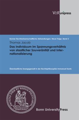 Das Individuum Im Spannungsverhaltnis Von Staatlicher Souveranitat Und Internationalisierung: Berstaatliche Zwangsgewalt in Der Rechtsphilosophie IMM 9783899717525