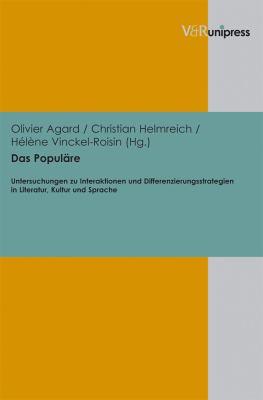 Das Populare: Untersuchungen Zu Interaktionen Und Differenzierungsstrategien in Literatur, Kultur Und Sprache