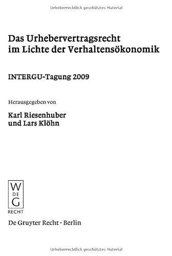 Das Urhebervertragsrecht Im Lichte der Verhaltensokonomik: Intergu-Tagung 2009 9783899497601