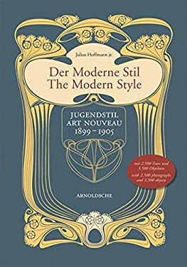 Der Moderne Stil/The Modern Style: Jugendstil/Art Nouveau 1899-1905 9783897902299