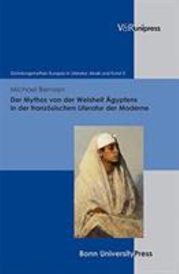 Der Mythos Von der Weisheit Agyptens In der Franzosischen Literatur der Moderne 9783899718676