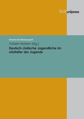 Deutsch-Judische Jugendliche Im Zeitalter Der Jugend 9783899715576