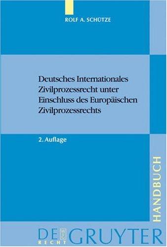 Deutsches Internationales Zivilprozessrecht Unter Einschluss Des Europ Ischen Zivilprozessrechts 9783899492491