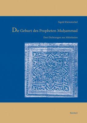 Die Geburt Des Propheten Muhammad: Drei Dichtungen Aus Mittelasien 9783895006760