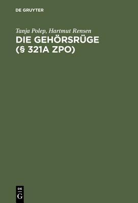 Die Geh Rsr GE ( 321a Zpo): Leitfaden F R Die Praxis 9783899492040