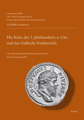 Die Krise Des 3 Jahrhunderts N. Chr. Und Das Gallische Sonderreich 9783895008894