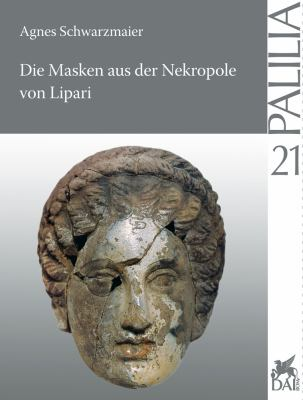 Die Masken Aus Der Nekropole Von Lipari 9783895007101