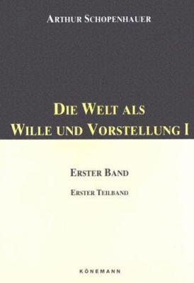 Die Welt als Wille I: Volume I 9783895082641