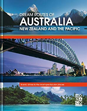 Dream Routes of Australia, New Zealand and the Pacific: Scenic Drives to the Most Spectacular Places 9783899445343