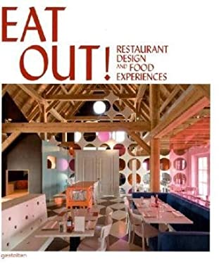 Eat Out!: Restaurant Design and Food Experiences 9783899552546
