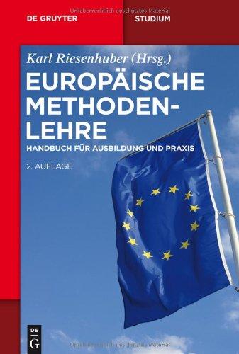 Europ Ische Methodenlehre: Handbuch F R Ausbildung Und Praxis 9783899496345