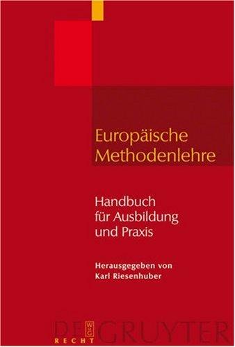 Europaische Methodenlehre: Handbuch Fur Ausbildung Und Praxis = Handbuch Europaische Methodenlehre 9783899493450