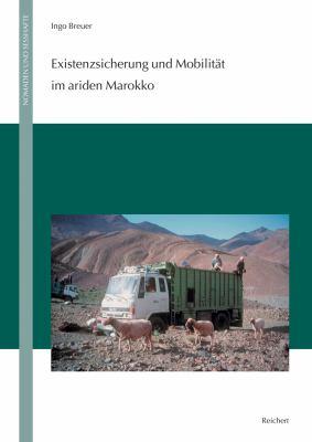 Existenzsicherung Und Mobilitat Im Ariden Marokko 9783895006067