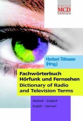 Fachworterbuch Horfunk Und Fernsehen / Dictionary of Radio and Television Terms: Deutsch-Englisch / English-German 9783895781063