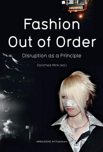 Fashion: Out of Order: Disruption as a Principle 9783897903586