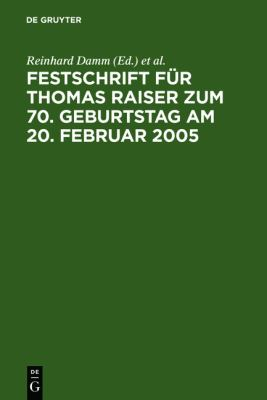 Festschrift Fur Thomas Raiser Zum 70. Geburtstag Am 20. Februar 2005 9783899491104