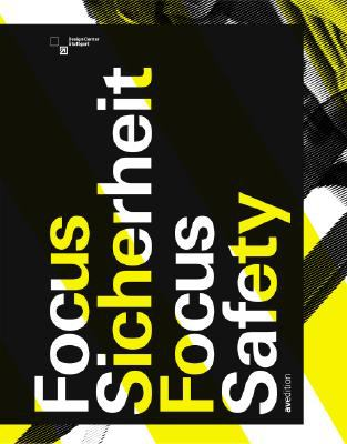 Focus Sicherheit/Focus Safety: Internationaler Designpreis Baden-Wurttemberg Und MIA Seeger Preis/Baden-Wurttemberg International Design Award And MI 9783899860290