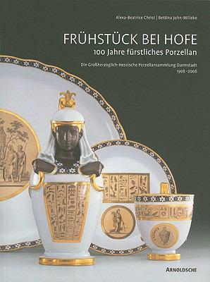 Fruhstuck Bei Hofe: 100 Jahre Furstliches Porzellan 9783897902879
