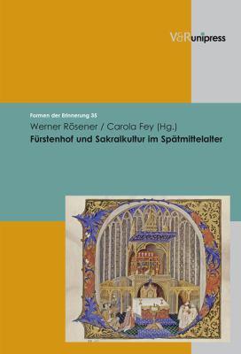 Furstenhof Und Sakralkultur Im Spatmittelalter 9783899715149