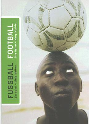Fussball/Football: Ein Spiel-Viele Welten/One Game-Many Worlds 9783897902428