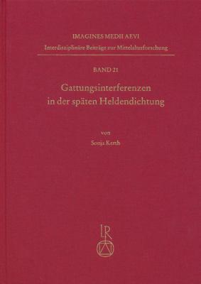 Gattungsinterferenzen in Der Spaten Heldendichtung 9783895005800